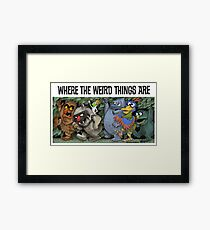 Where the Weird Things Are Framed Print