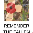 Remember The Fallen - Of WW1, WW2 and all other conflicts by Remo Kurka