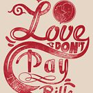 Quote - Love don't Pay the Bills by ccorkin