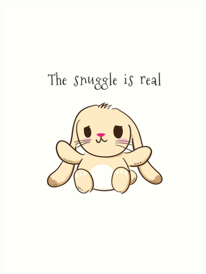 The Snuggle is Real Bunny by cuteanimalpop