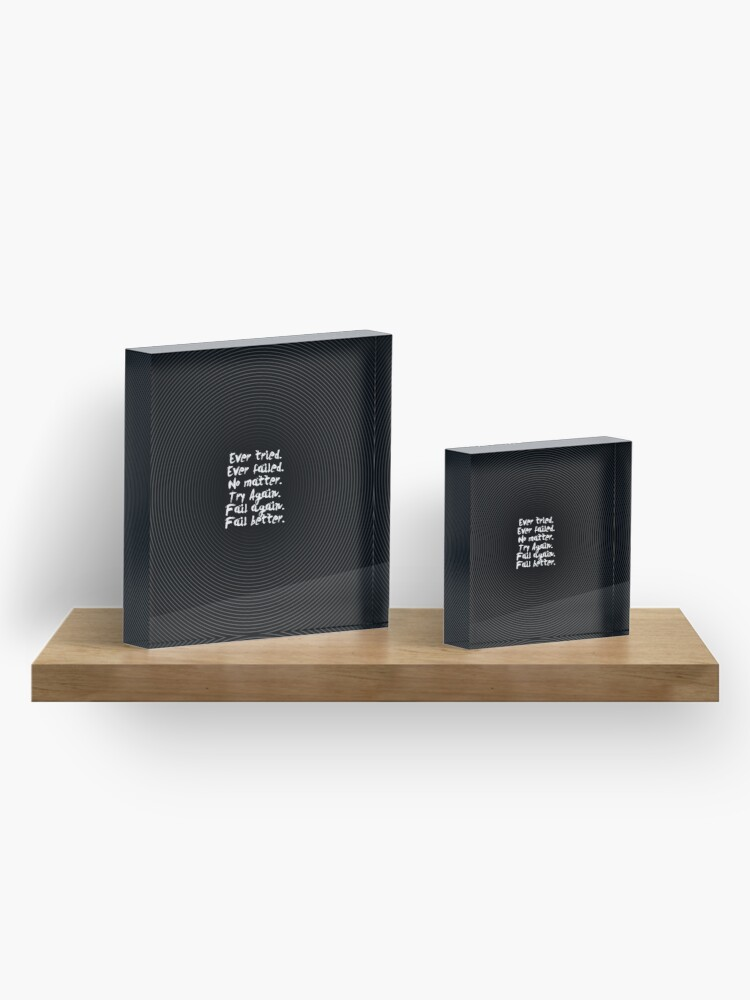 Alternate view of Ever tried... Inspirational Quote Acrylic Block