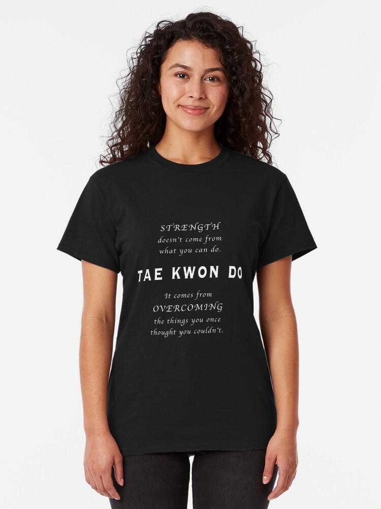 Vista alternativa de Camiseta clásica Cita Inspirada de Tae Kwon Do