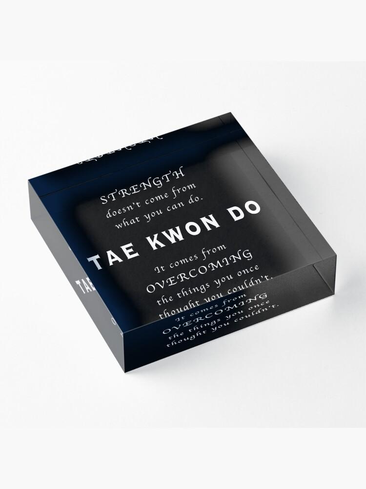 Vista alternativa de Bloque acrílico Cita Inspirada de Tae Kwon Do