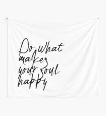 Tela decorativa Haz lo que hace que tu alma sea feliz