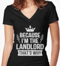 Because I'm The Landlord That's Why Property Women's Fitted V-Neck T-Shirt