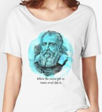Galileo Galilei - Science Portrait - Reason Must Step In Women's Relaxed Fit T-Shirt