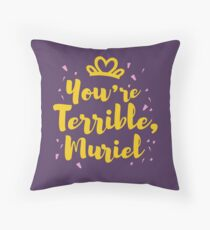 You're Terrible! Throw Pillow