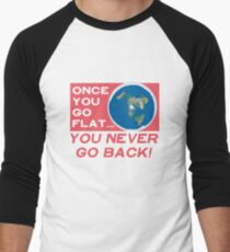 Flat Earth Designs - Once You Go Flat You Never Go Back T-Shirt