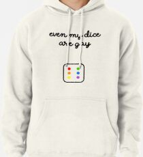 Even My Dice Are Gay Pullover Hoodie