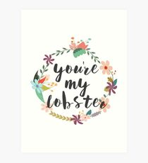 You're My Lobster Art Print