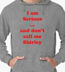 I am serious ... and don't call me Shirley Lightweight Hoodie