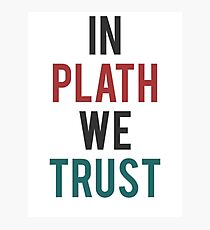 In Plath We Trust Photographic Print