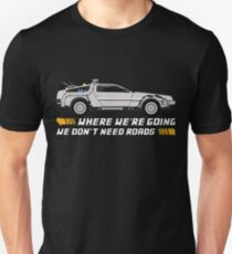 Where We're Going We Don't Need Roads. Back to The Future T-Shirt