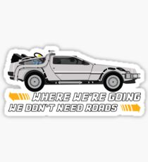 Where We're Going We Don't Need Roads. Back to The Future Sticker