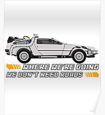 Where We're Going We Do not Need Roads. Back to The Future Poster