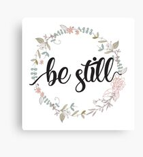 Be Still - Christian Quotes  Canvas Print