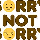 Sorry Not Sorry Sticker by DetourShirts