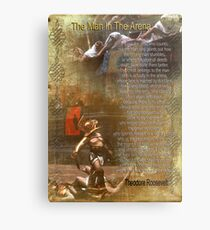 """""""The man in the arena"""" Poster , words by Theodore Roosevelt Metal Print"""