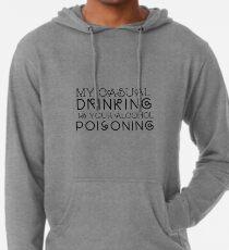 Mein Casual Drinking ist deine Alkoholvergiftung Leichter Hoodie