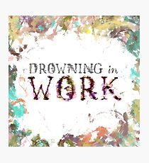 Drowning in Work Photographic Print