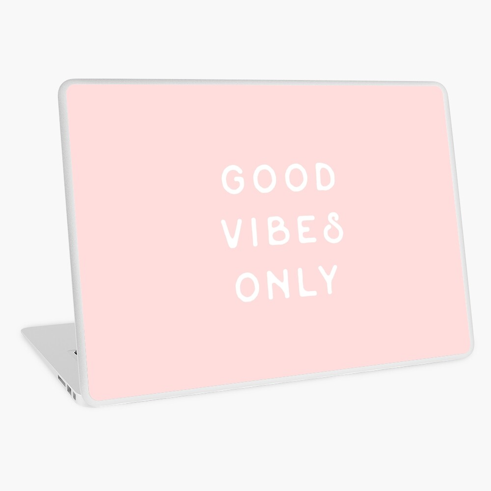 Good Vibes Only Laptop Skin