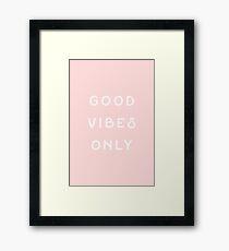 Good Vibes Only Framed Print