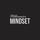Millionaire Mindset - for those with wealth in mind by TNTs