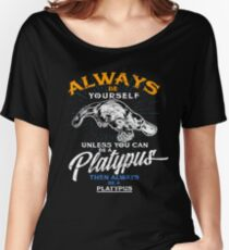 Always Be Yourself Be Platypus,Love Australia Relaxed Fit T-Shirt