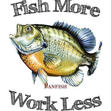 Fish More Panfish . . . Work Less by pjwuebker