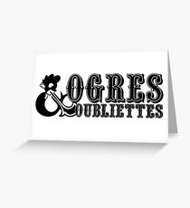Ogres & Oubliettes Greeting Card