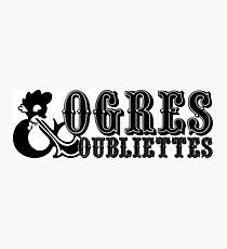 Ogres & Oubliettes Photographic Print