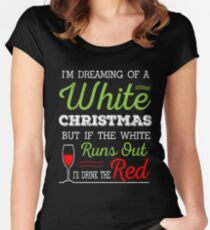 I'm Dreaming of a White Christmas T-Shirt Funny Holiday Red Wine Gift Tee Women's Fitted Scoop T-Shirt