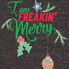 I am FREAKIN' Merry by Robert Cross