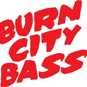 Burn City Bass (Red) by djctoafn