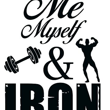 Just Me Myself & Iron by dno123
