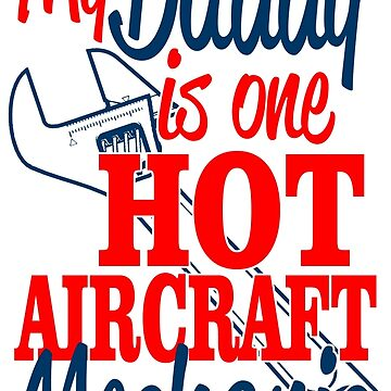 My daddy is one hot  AIRCRAFT MECHANIC  by fashionnova
