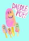 Daddle Pop | Paddle Pop by makemerriness
