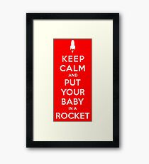 Keep Calm And Put Your Baby In A Rocket Framed Print