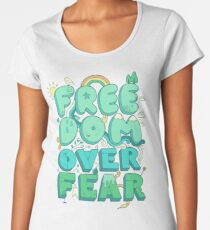 Freedom Over Fear Women's Premium T-Shirt
