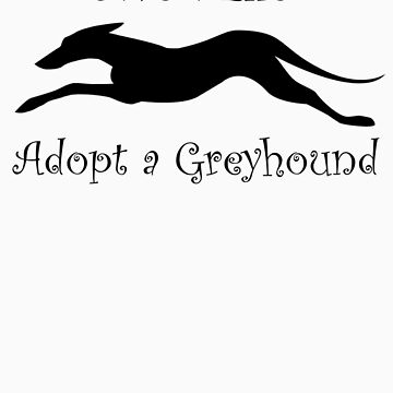 Adopt a Greyhound by Terrizae