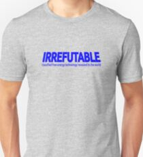 IRREFUTABLE: Classified Free-Energy Technology Revealed to the World (CONTRIBUTOR PRICE) Unisex T-Shirt