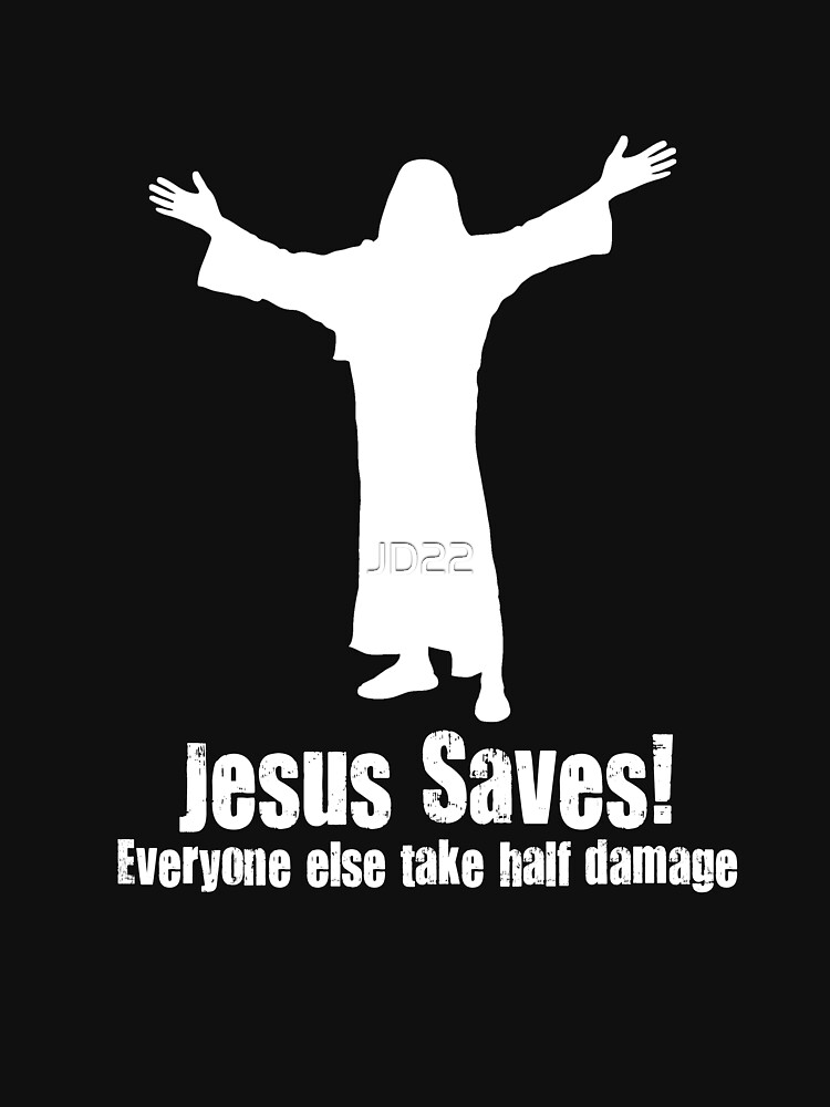 Jesus Saves! white by JD22