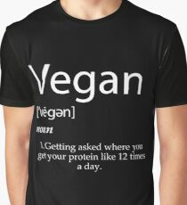 Vegan definition getting asked where you get your protein Graphic T-Shirt