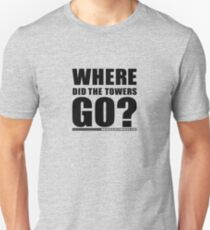Where Did The Towers Go? (CONTRIBUTOR PRICE) Unisex T-Shirt