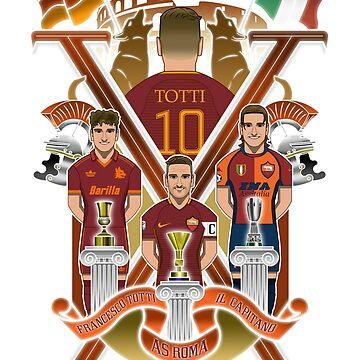 Totti, King of Rome by Astvdillo