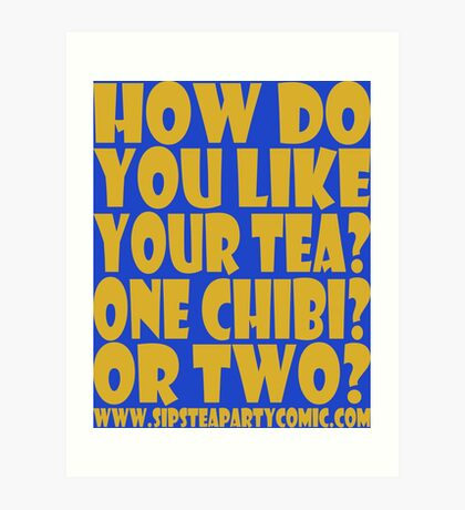 STPC: How Do You Like Your Tea? One Chibi? Or Two? 1.0 Art Print