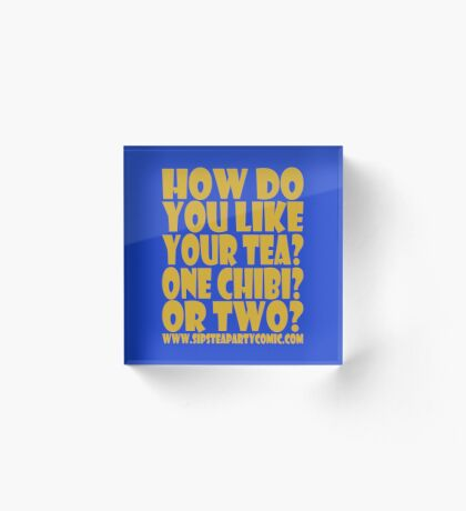 STPC: How Do You Like Your Tea? One Chibi? Or Two? 1.0 Acrylic Block