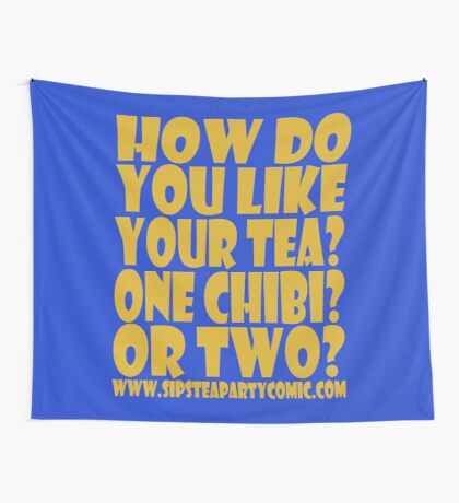 STPC: How Do You Like Your Tea? One Chibi? Or Two? 1.0 Wall Tapestry