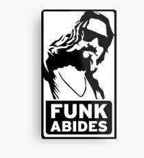 FUNK ABIDES Metal Print