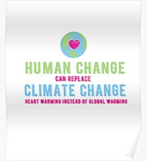 Human Change Can Replace Climate Change Poster